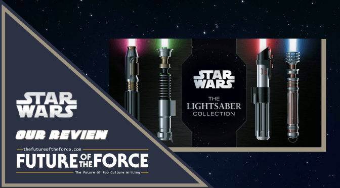 Book Review | Star Wars: The Lightsaber Collection