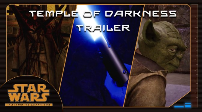 Star Wars: Tales From The Galaxy's Edge | Temple Of Darkness Trailer