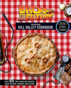 Back To The Future: The Official Hill Valley Cookbook