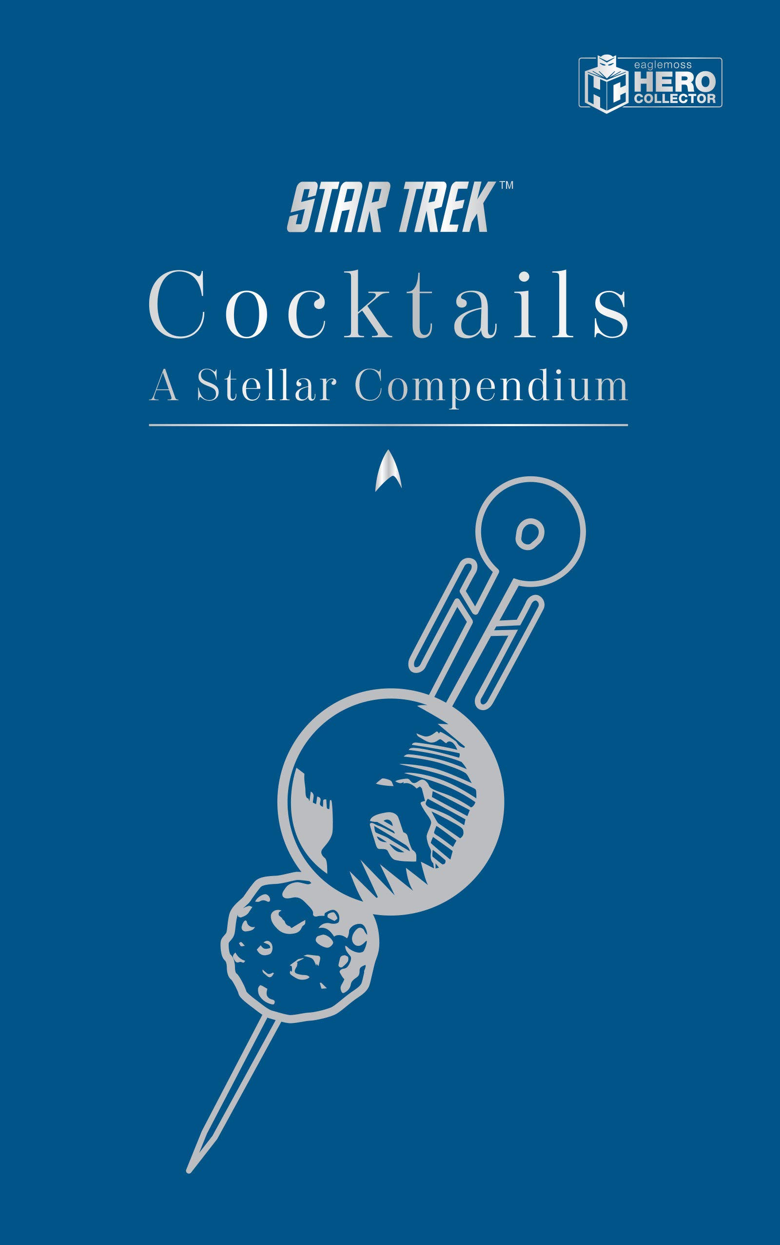 Star Trek Cocktails: A Stellar Compendium Cover