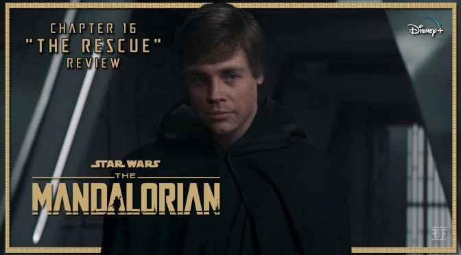 The Mandalorian Chapter 16 The Rescue Review