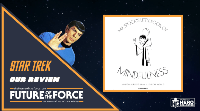 Book Review | Star Trek: Mr Spock's Little Book Of Mindfulness