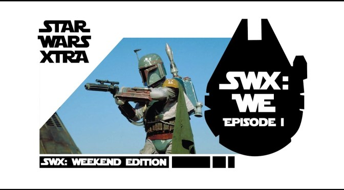 Star Wars Xtra | Weekly Edition (Premiere Episode)