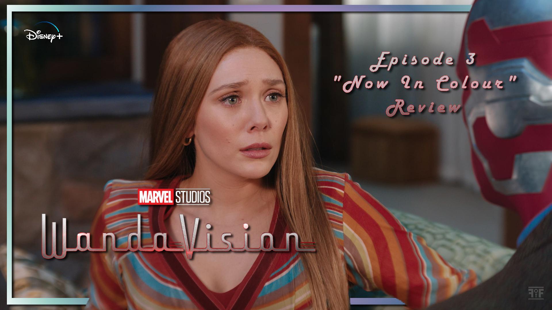 WandaVision (Episode 3) 'Now In Colour'