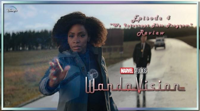 TV Review | WandaVision (Episode 4: We Interrupt This Program)