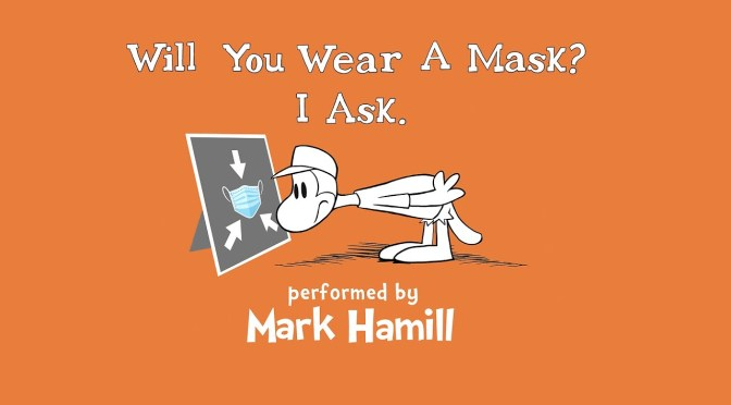 "Mark Hamill Asks ""Will You Wear A Mask?"""