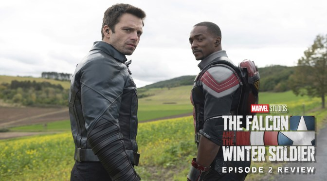 Review | The Falcon And The Winter Soldier (Episode 2: The Star-Spangled Man)
