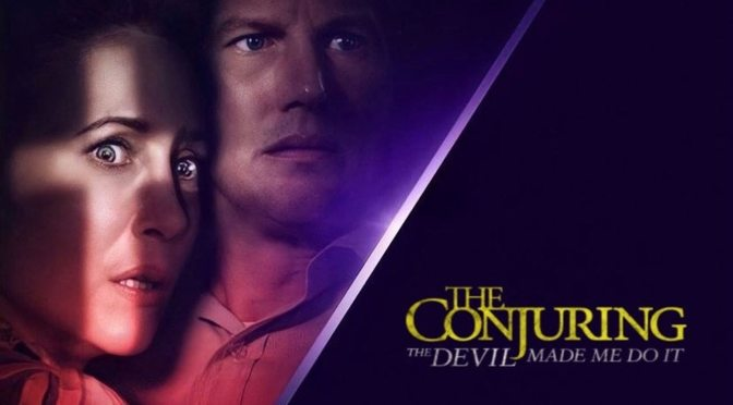 The Devil Made Me Do It As Trailer And Poster For New Conjuring Film Arrives