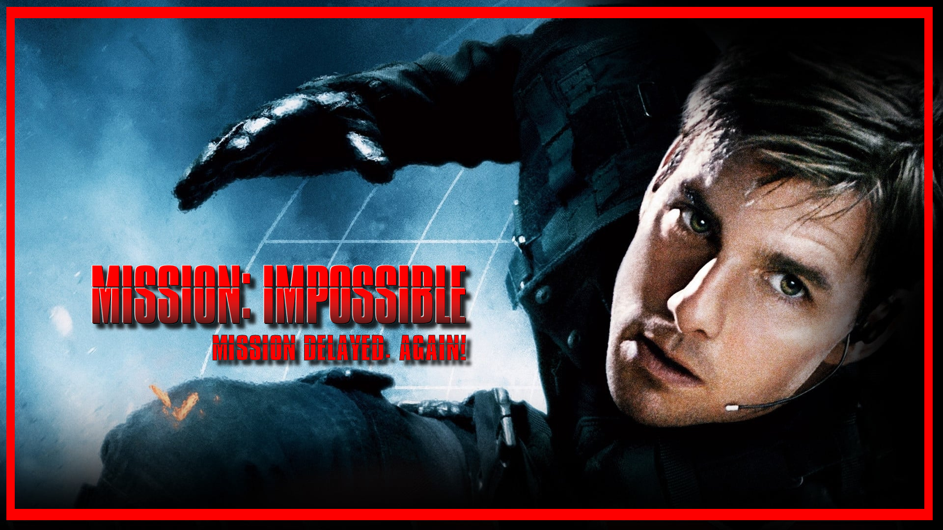 You CRUISE, You Lose! Top Gun And Mission Impossible 7 Delayed AGAIN!