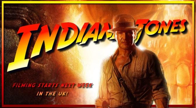 Indiana Jones 5 Starts Shooting In The UK Next Week!