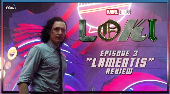 Review | Loki (Episode 3: Lamentis)