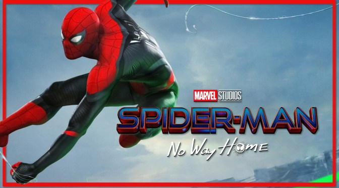 The Trailer for 'Spider-Man No Way Home' Is Coming…But Not Right Now