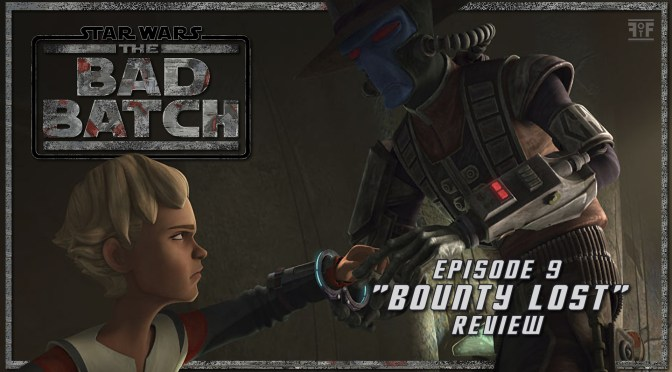 Review | Star Wars: The Bad Batch (Episode 9: Bounty Lost)