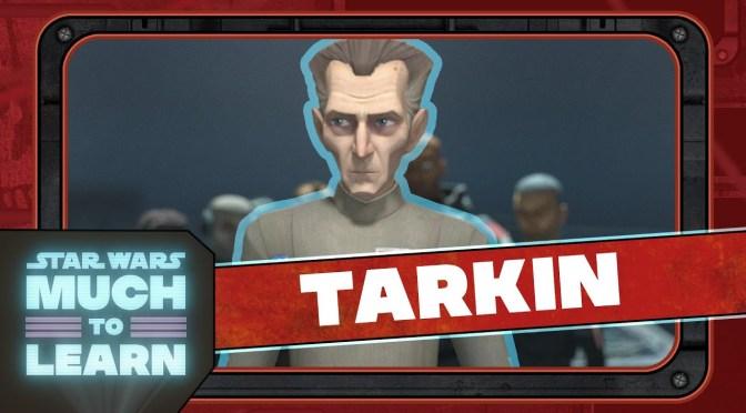 Tarkin | Star Wars: Much to Learn