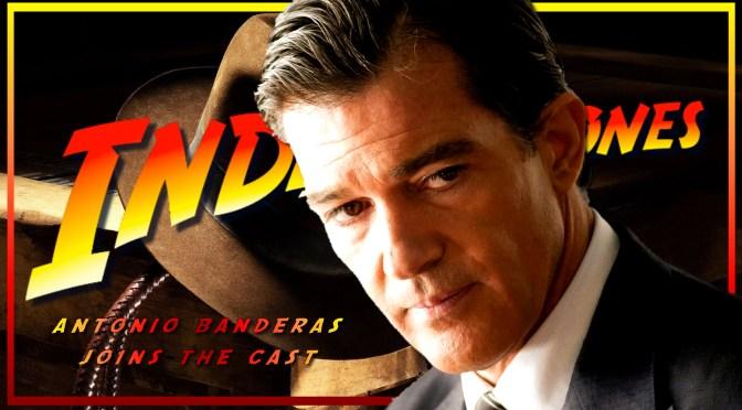 Antonio Banderas Joins Indiana Jones 5