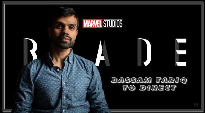 Bassam Tariq To Direct Blade For Marvel Studios
