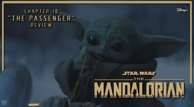 Review | The Mandalorian: Chapter 10 'The Passenger'