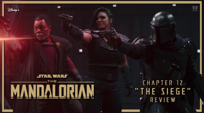 The Mandalorian Chapter 12 The Siege Review
