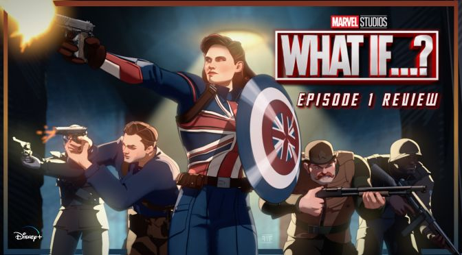 Marvel's What If...? (Episode 1) Review
