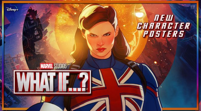 Marvel's What If…? Character Posters Have Arrived!