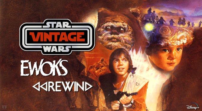 Star Wars Vintage Ewoks Rewind