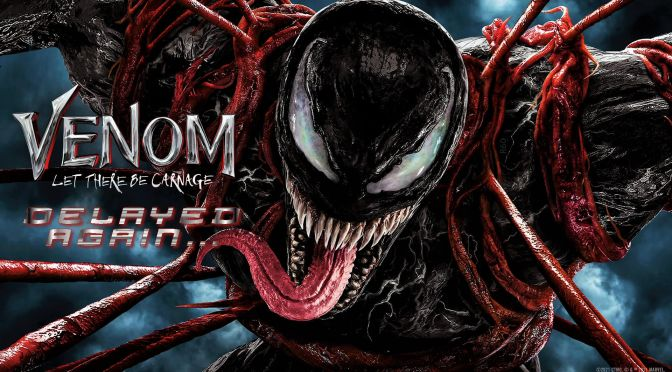 Sony Delays Venom: Let There Be Carnage Again!
