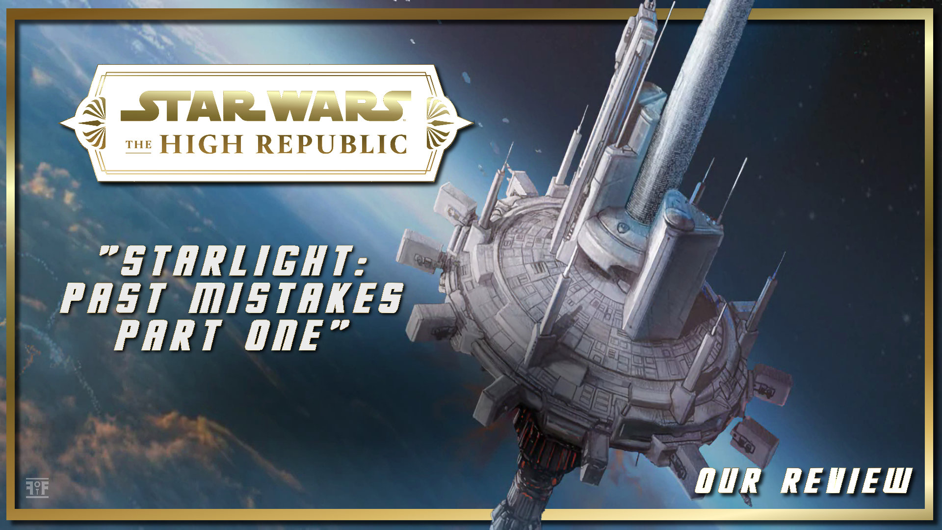 Review | Star Wars: The High Republic – Starlight: Past Mistakes Part 1