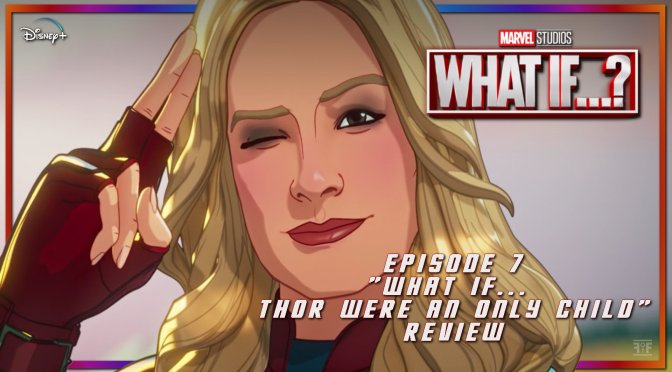 Review  | What If…? (Episode 7)