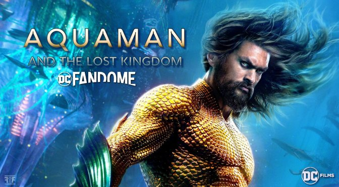 DC FanDome: First Look At Aquaman And The Lost Kingdom