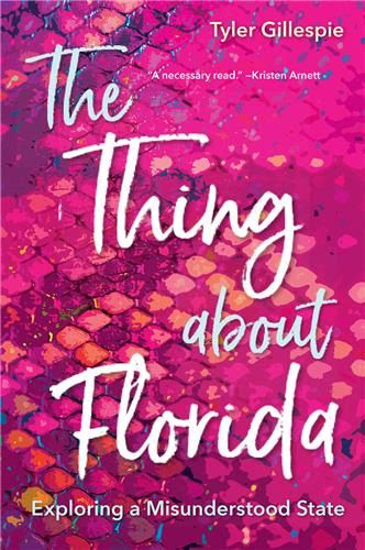The Thing About Florida: Exploring a Misunderstood State book cover