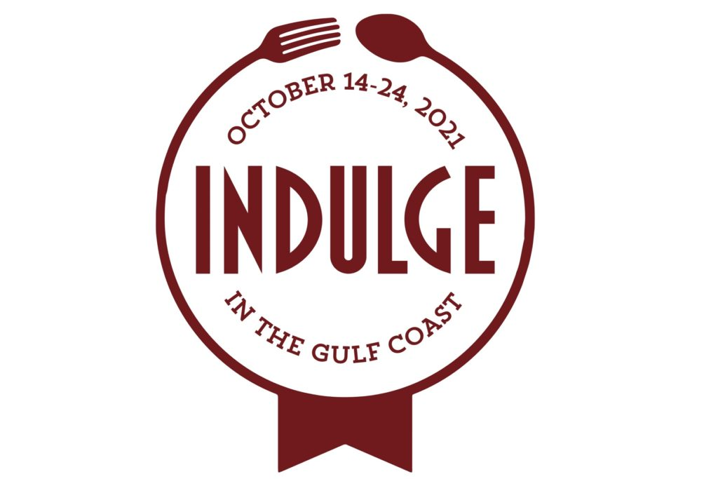 """A logo in red and white over a photo of food featuring the word """"Indulge"""" in large red print with the words """"October 14-24, 2021"""" in a semi-circle above it and the words """"In the Gulf Coast"""" in a semi circle below it."""