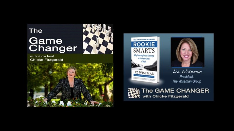 Liz Wiseman Rookie Smarts The Game Changer Network