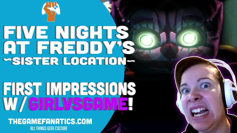 Get Ready to Scream In Five Nights At Freddy's - Sister Location