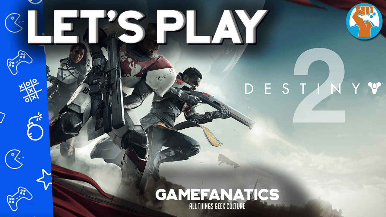 Destiny 2 Let's Play
