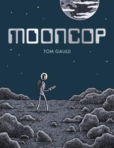Mooncop By Tom Gauld from Drawn & Quarterly