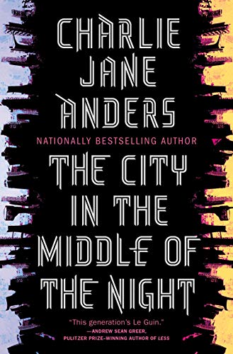 Cover art for The City in the Middle of the Night by Charlie Jane Anders. It has silhouettes of two skylines.