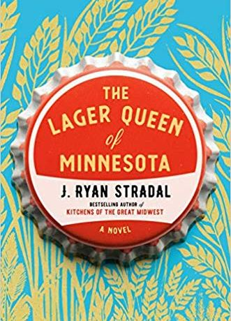 The cover art for The Lager Queen of Minnesota features a bottle cap in front of stylized golden heads of wheat against a blue sky.