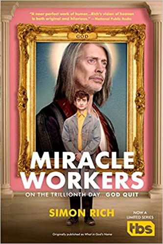 "Cover art for Miracle Workers featuring a caucasian man standing front of a large portrait of an older caucasian man with a halo around his head. The frame on the portrait says, ""God."""