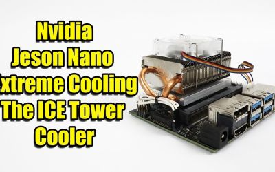 Nvidia Jetson Nano Extreme Cooling – ICE Tower Cooler