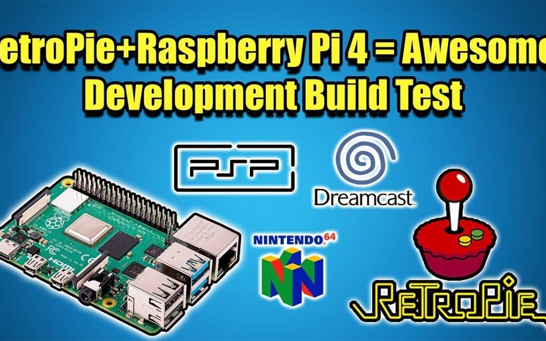 RetroPie+Raspberry Pi 4 = Awesome! Development Build Test