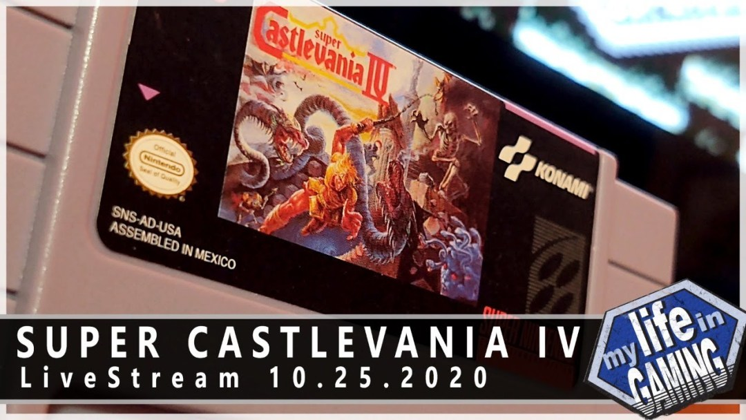 Super Castlevania IV (SNES) :: 10.25.2020 LiveStream / MY LIFE IN GAMING