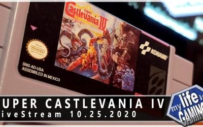 Super Castlevania IV (SNES) :: 10.25.2020 LiveStream / MY LIFE IN GAMING