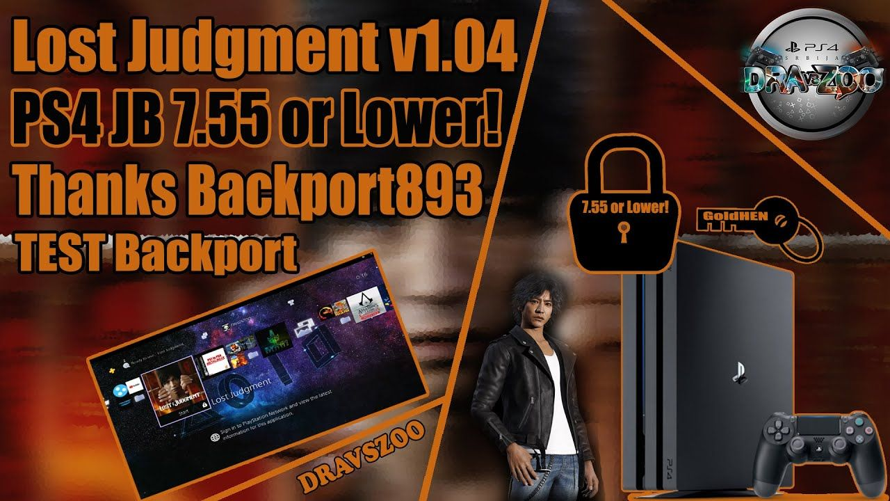 Lost Judgment BackPort to PS4 Jailbreak 5.05/6.72/7.02/7.55 Works Perfectly TEST  Thanks Backport893
