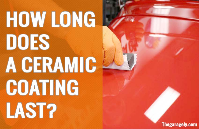 How Long Does A Ceramic Coating Last