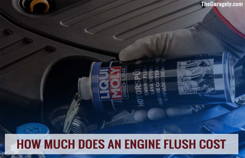How Much Does an Engine Flush Cost
