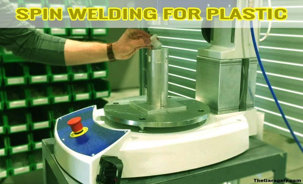 Spin Welding for plastic