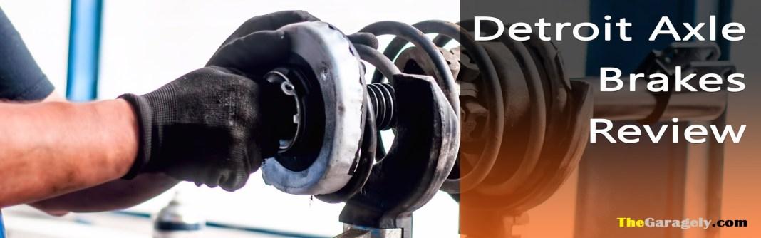 Detroit Axle Brakes Review