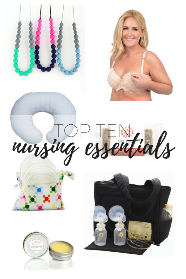 my top ten essentials for nursing and breastfeeding