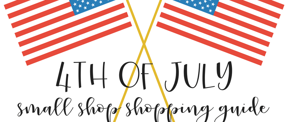 4th of July Small Shop Shopping Guide