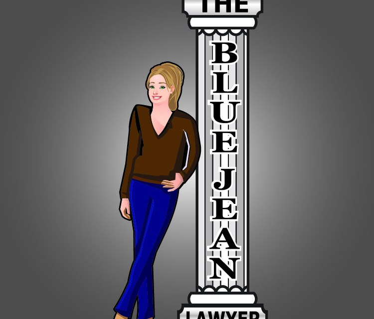 THE BLUE JEAN LAWYER – ARE YOU READY?